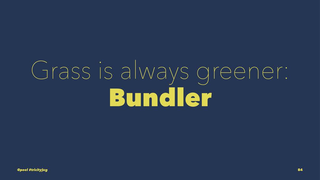 Grass is always greener: Bundler @peel #tricity...