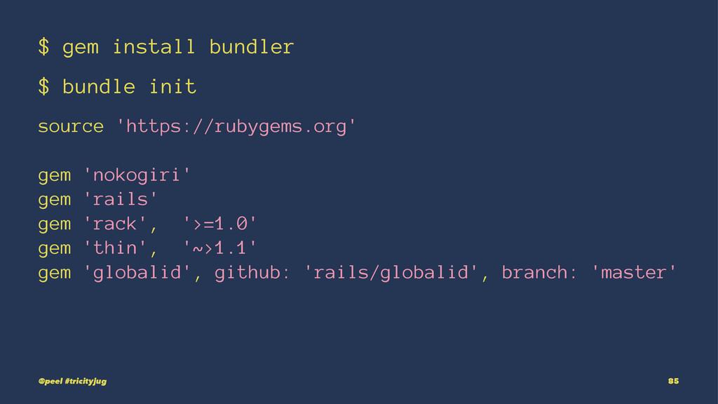 $ gem install bundler $ bundle init source 'htt...