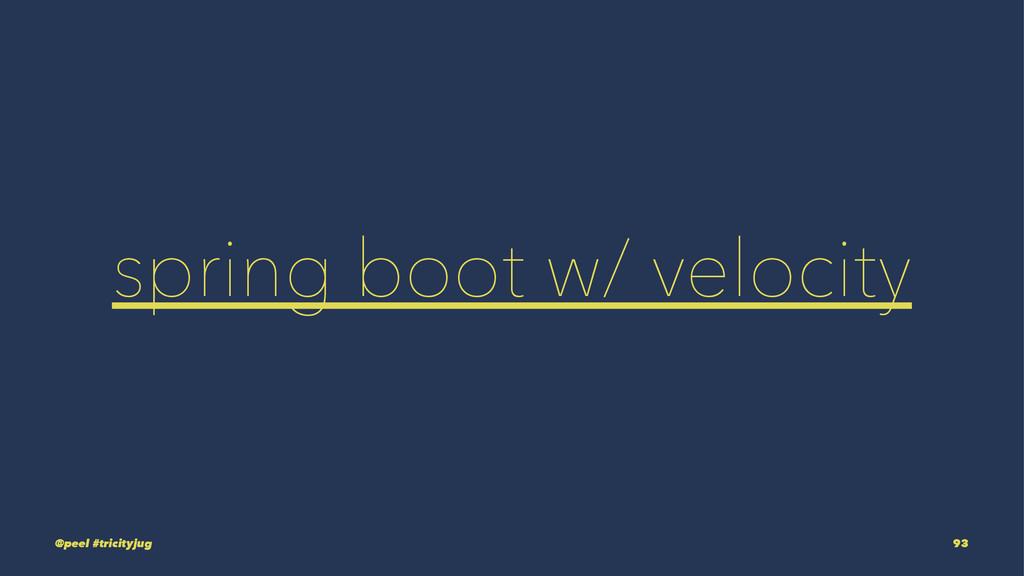 spring boot w/ velocity @peel #tricityjug 93