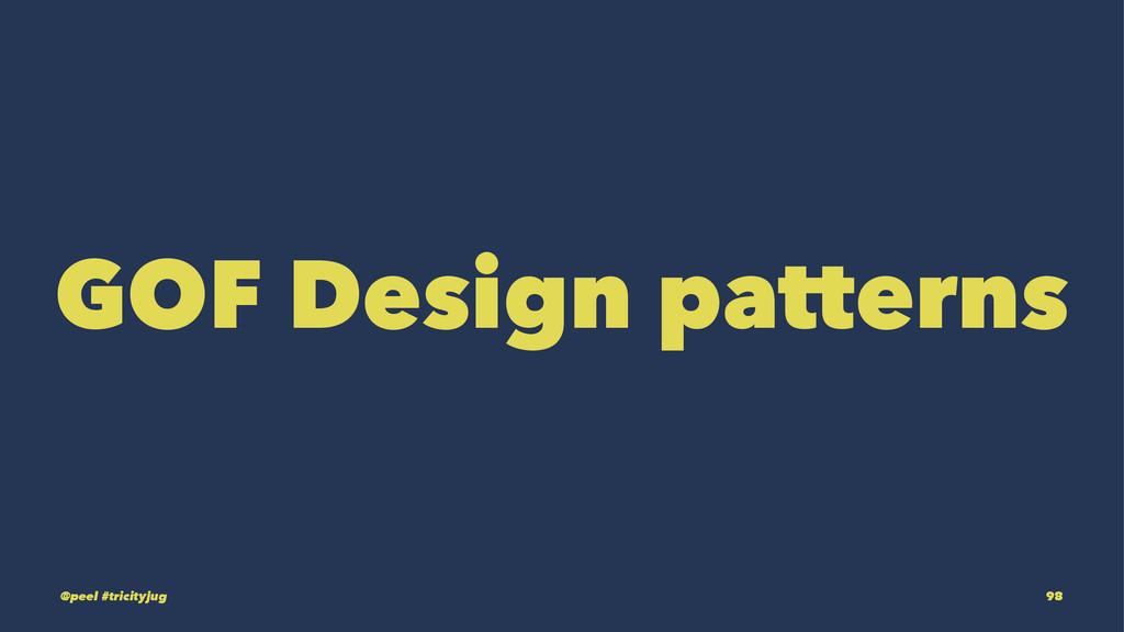 GOF Design patterns @peel #tricityjug 98