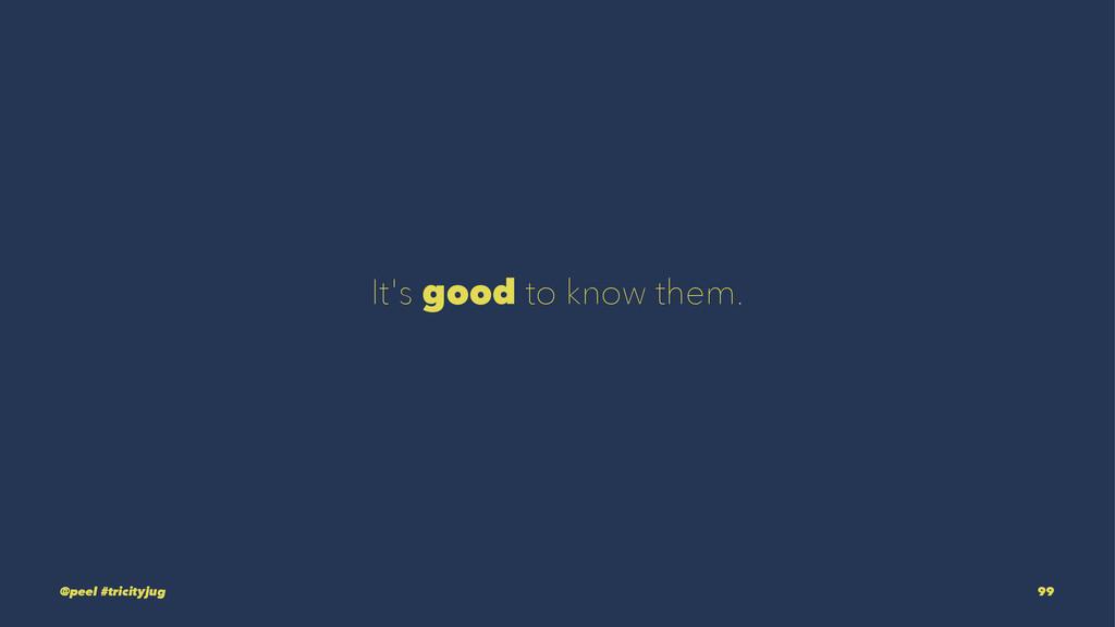 It's good to know them. @peel #tricityjug 99