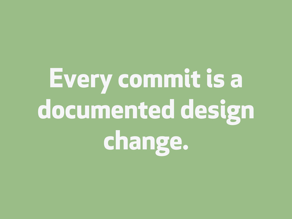 Every commit is a documented design change.