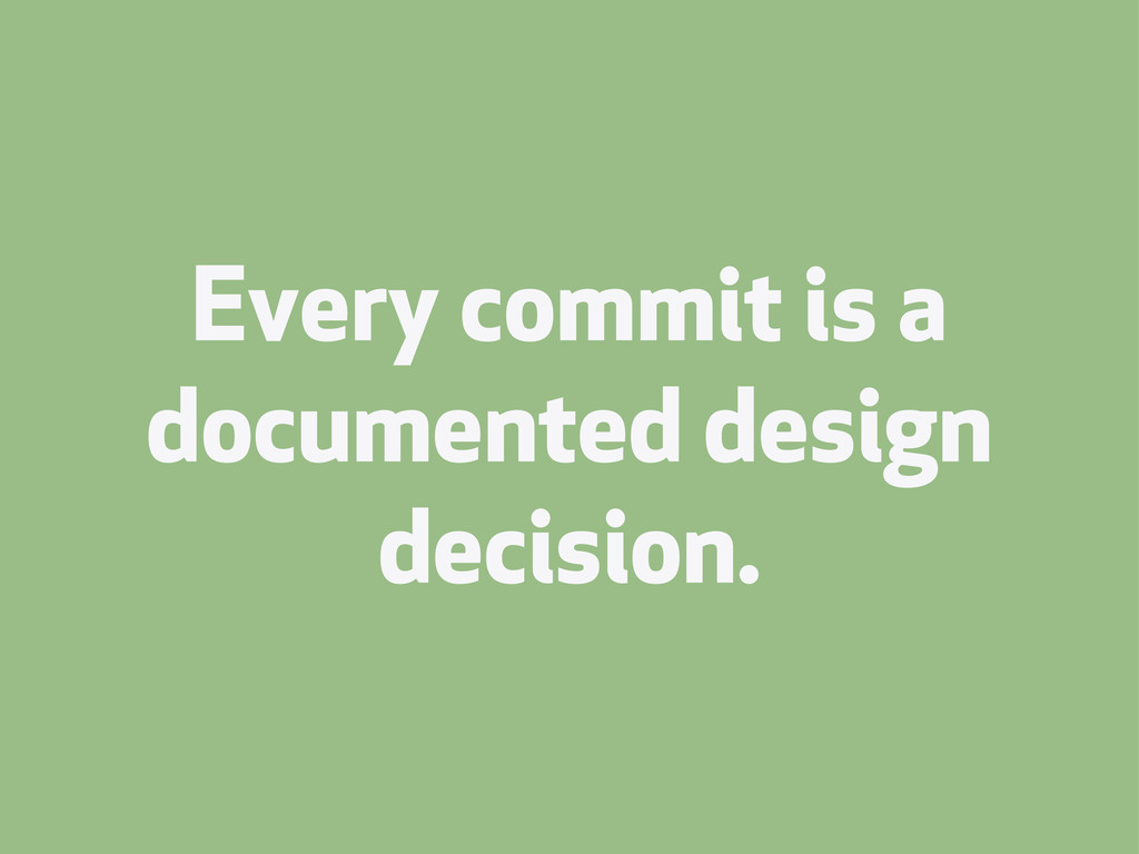 Every commit is a documented design decision.