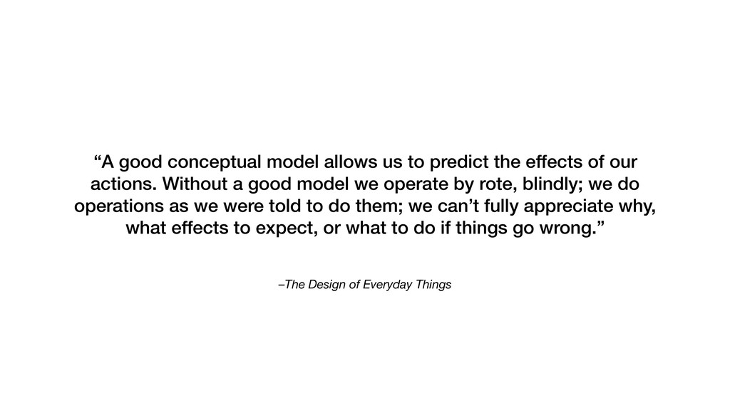 "–The Design of Everyday Things ""A good conceptu..."