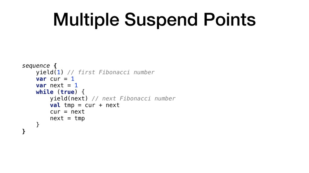 Multiple Suspend Points sequence { yield(1) // ...