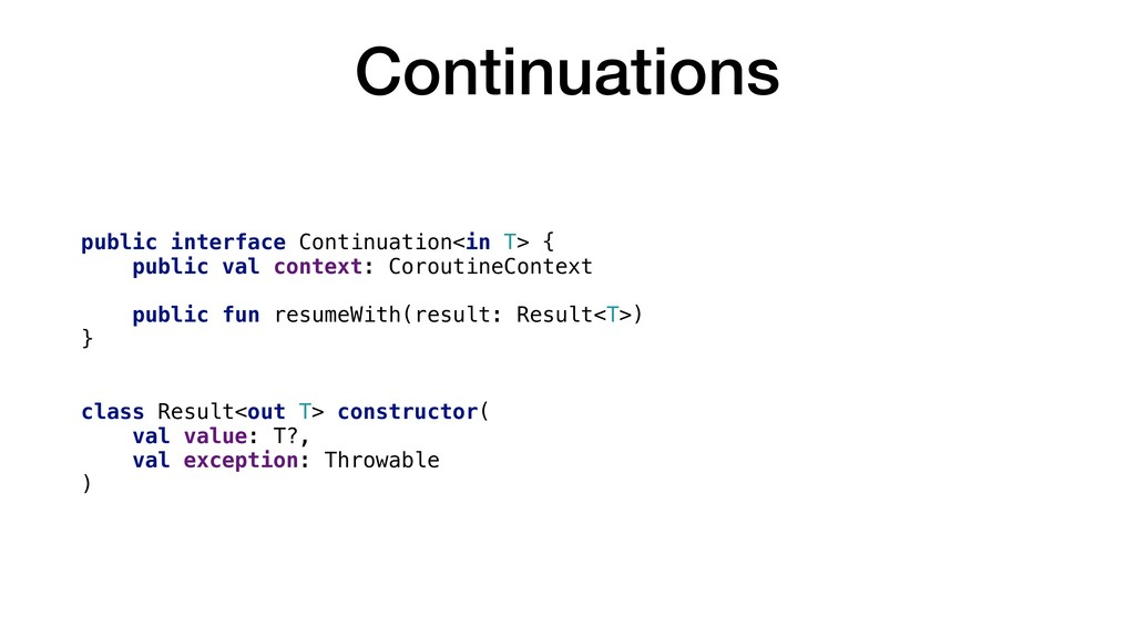 Continuations public interface Continuation<in ...