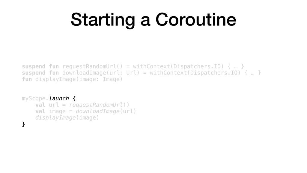 Starting a Coroutine suspend fun requestRandomU...