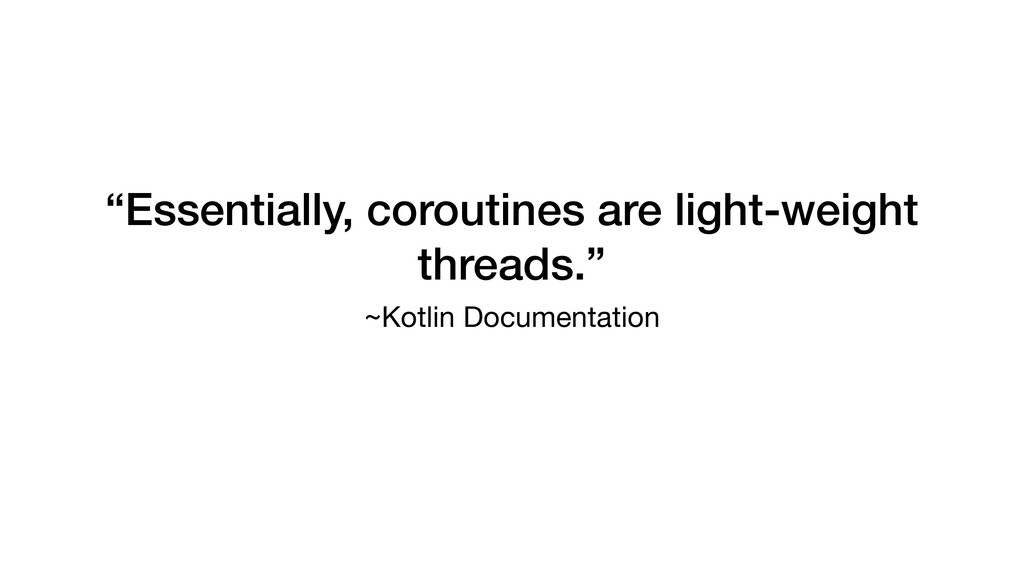 """Essentially, coroutines are light-weight threa..."
