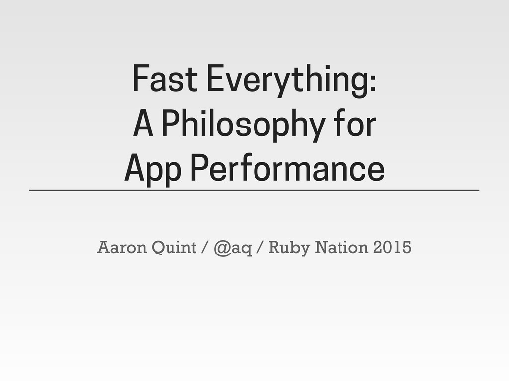 Fast Everything: A Philosophy for App Performan...