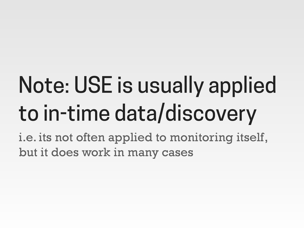 i.e. its not often applied to monitoring itself...