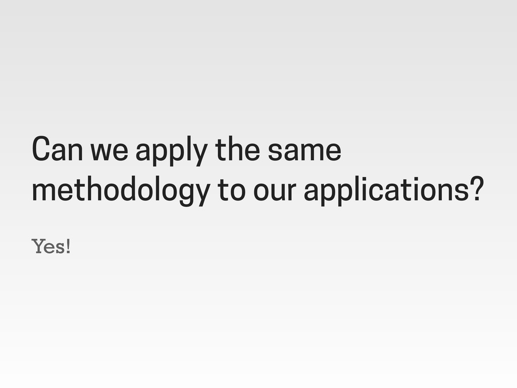 Yes! Can we apply the same methodology to our a...