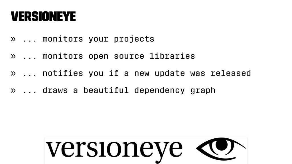 Versioneye » ... monitors your projects » ... m...