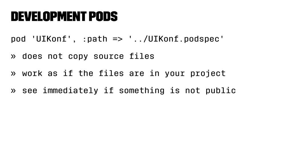 Development pods pod 'UIKonf', :path => '../UIK...