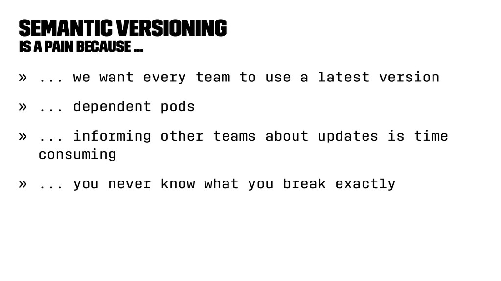 Semantic Versioning Is a pain because ... » ......