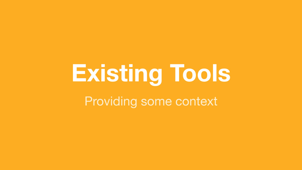 (without introducing more risk) Existing Tools ...