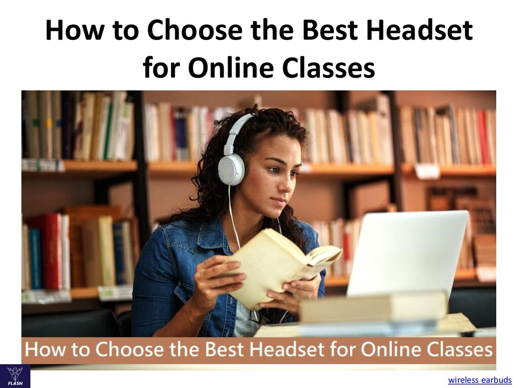 How to Choose the Best Headset for Online Class...