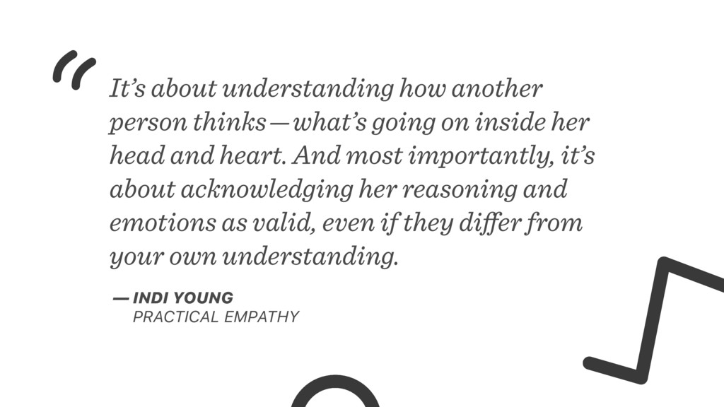 It's about understanding how another person thi...