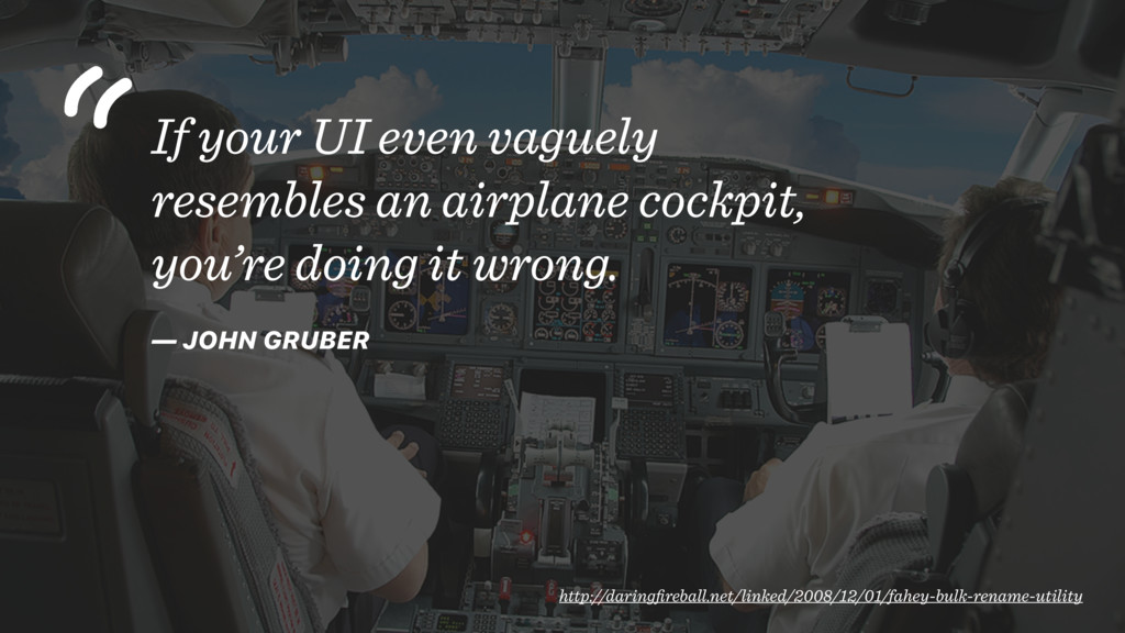 If your UI even vaguely resembles an airplane c...