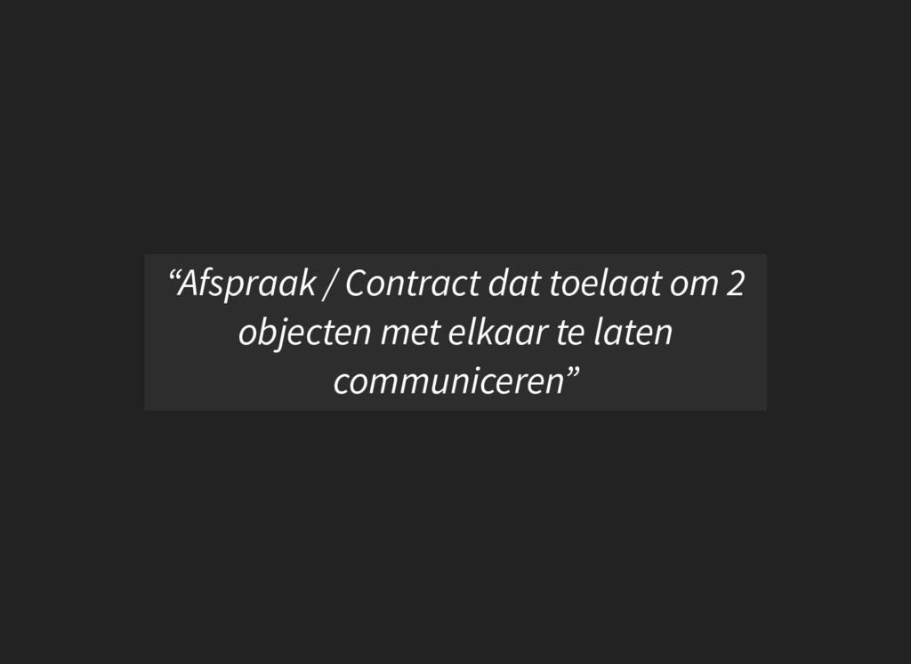 """""""Afspraak / Contract dat toelaat om 2 objecten ..."""
