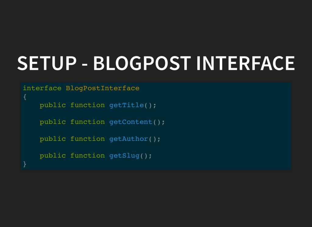 SETUP - BLOGPOST INTERFACE interface BlogPostIn...