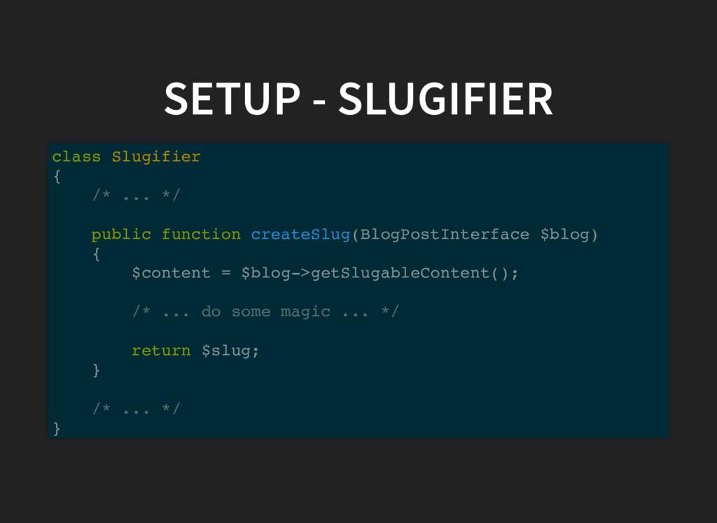 SETUP - SLUGIFIER class Slugifier { /* ... */ p...