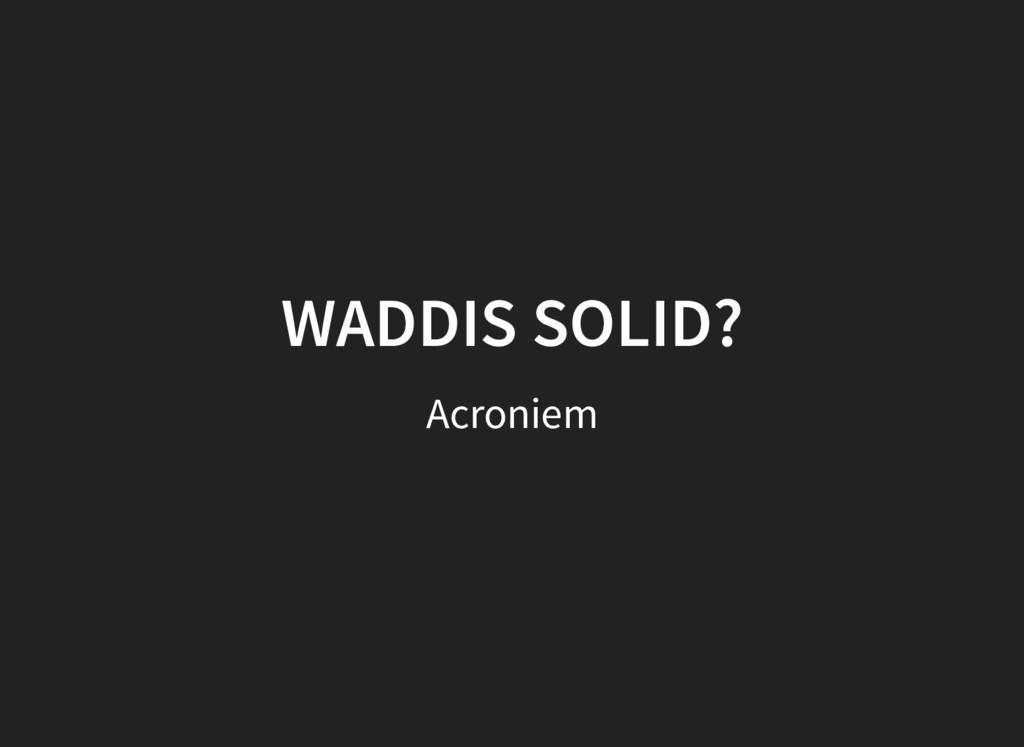 WADDIS SOLID? Acroniem