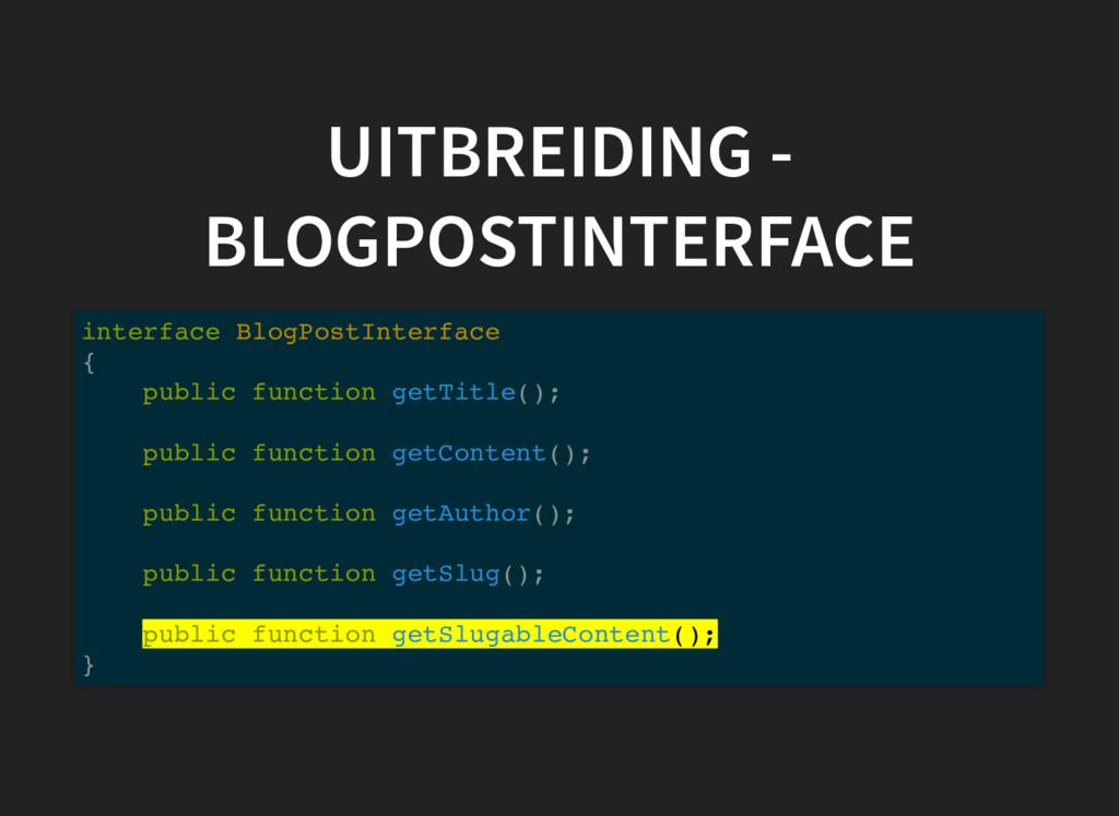 UITBREIDING - BLOGPOSTINTERFACE interface BlogP...