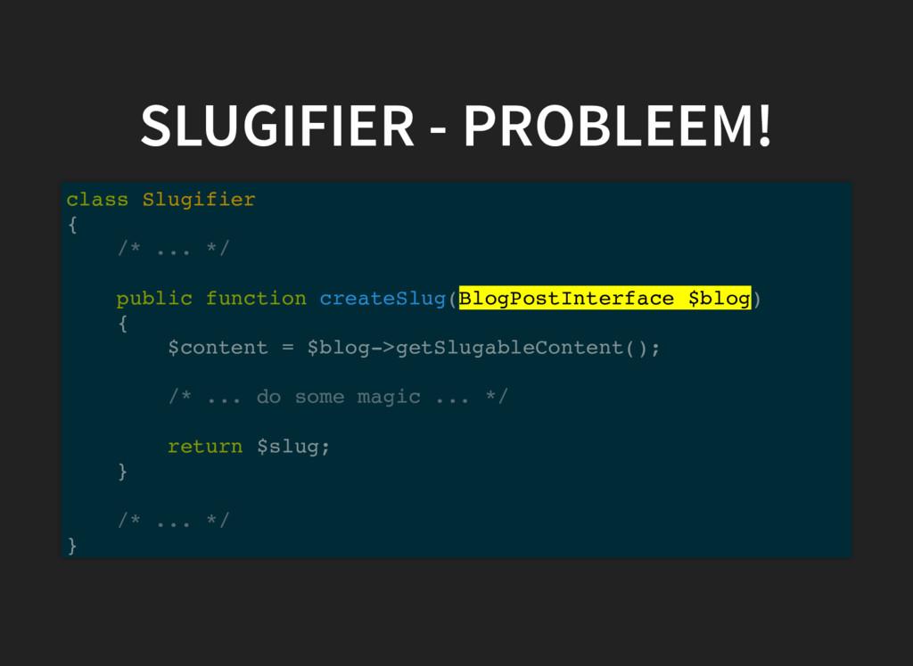 SLUGIFIER - PROBLEEM! class Slugifier { /* ... ...