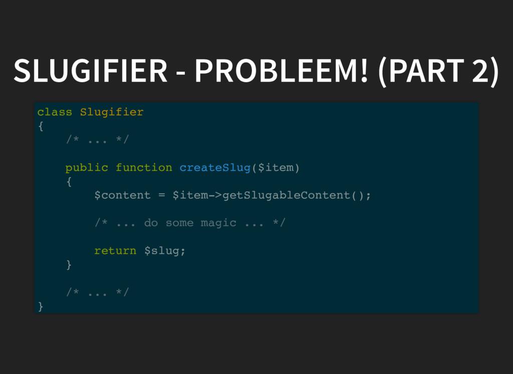 SLUGIFIER - PROBLEEM! (PART 2) class Slugifier ...