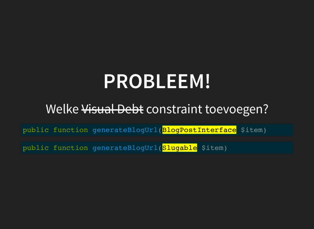PROBLEEM! Welke Visual Debt constraint toevoege...