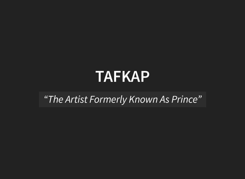 """TAFKAP """"The Artist Formerly Known As Prince"""""""