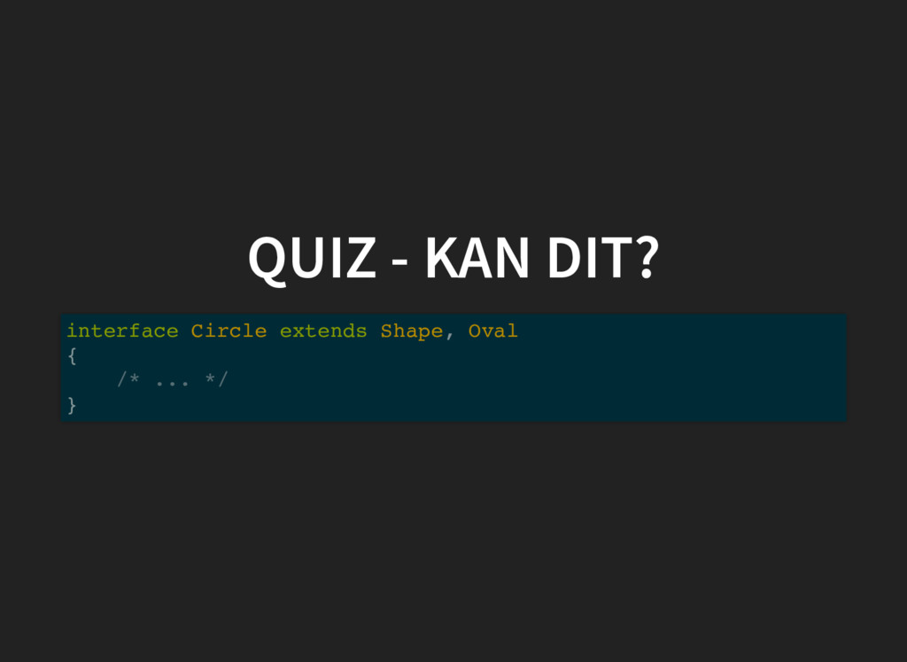 QUIZ - KAN DIT? interface Circle extends Shape,...