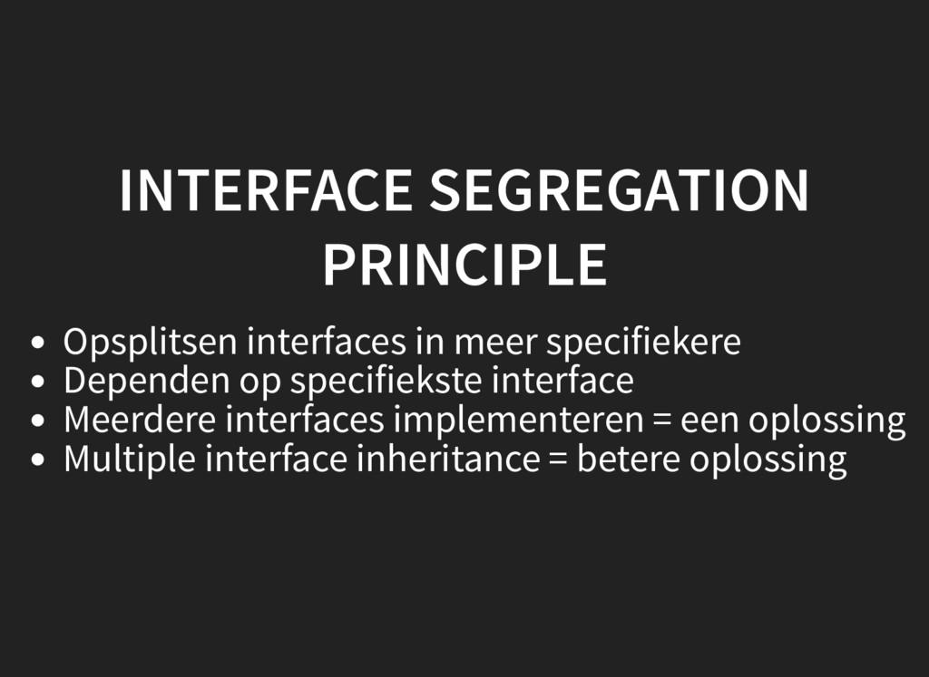 INTERFACE SEGREGATION PRINCIPLE Opsplitsen inte...
