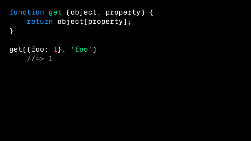 function get (object, property) { return object...