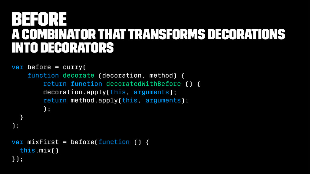 before a combinator that transforms decorations...