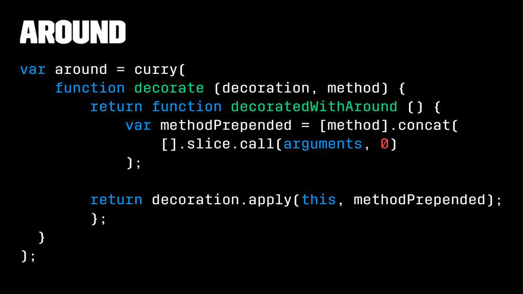 around var around = curry( function decorate (d...