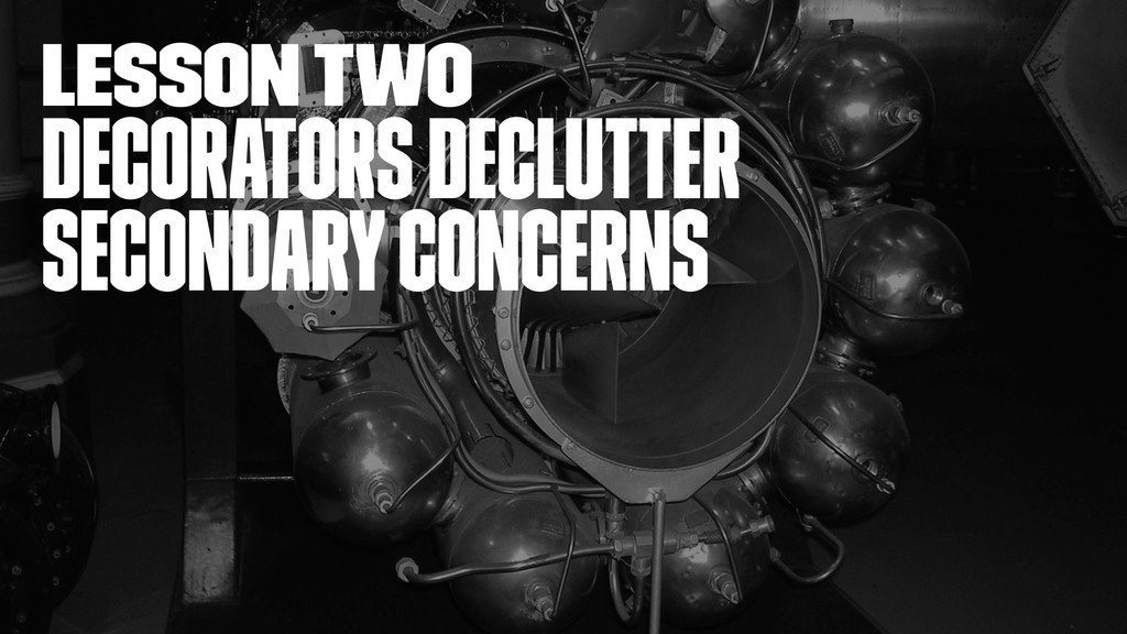 lesson two Decorators declutter secondary conce...