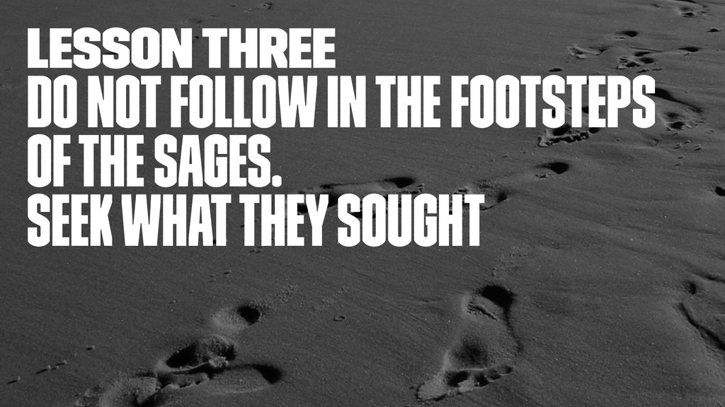 lesson three Do not follow in the footsteps of ...