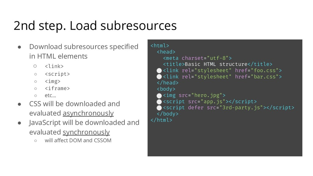 2nd step. Load subresources ● Download subresou...