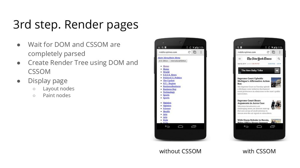 3rd step. Render pages ● Wait for DOM and CSSOM...