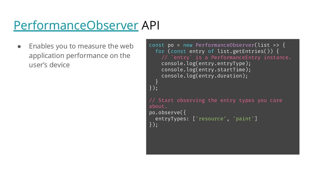 PerformanceObserver API ● Enables you to measur...