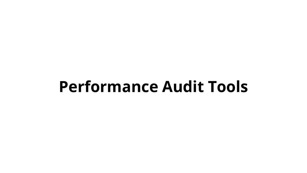 Performance Audit Tools