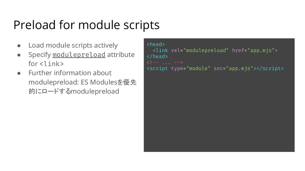 Preload for module scripts ● Load module script...