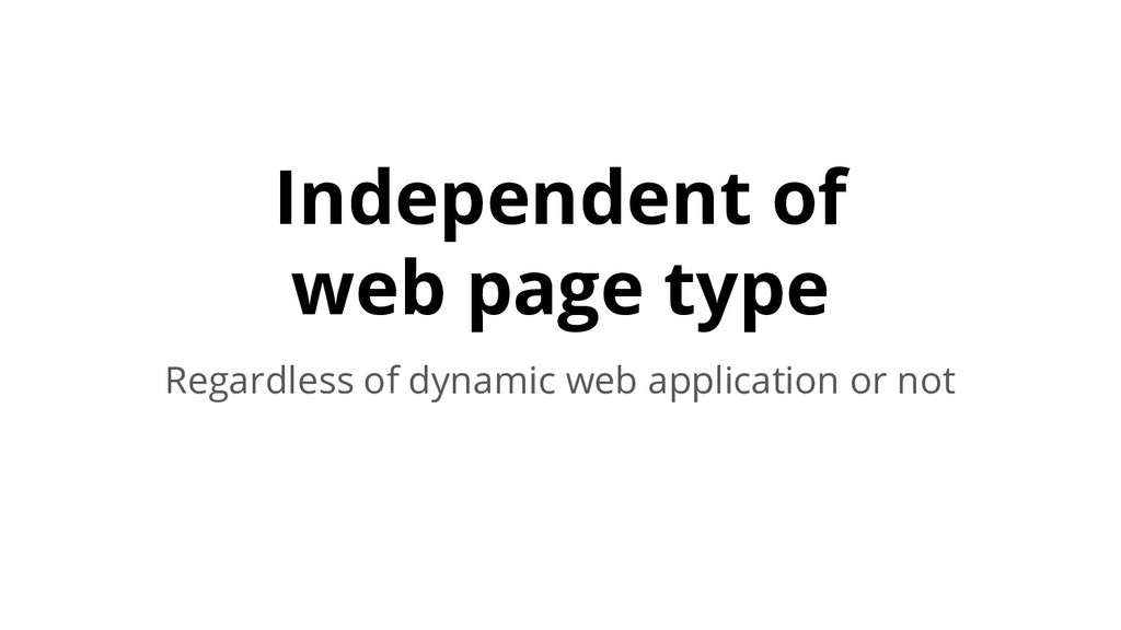 Independent of web page type Regardless of dyna...
