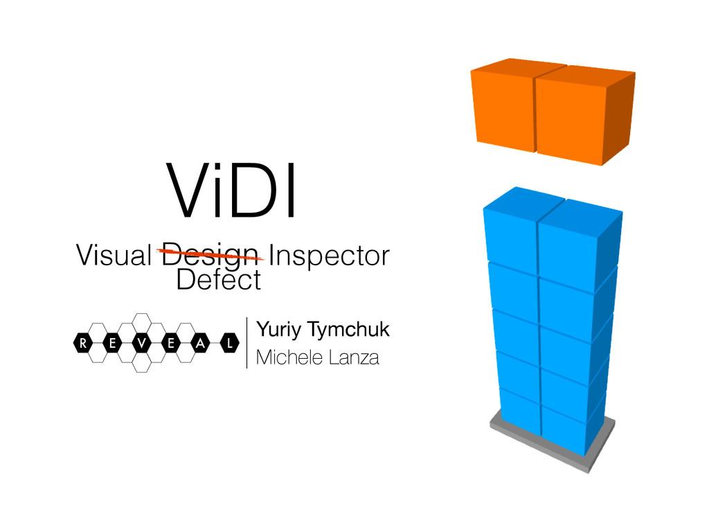 ViDI Visual Design Inspector R A E E L V Yuriy ...