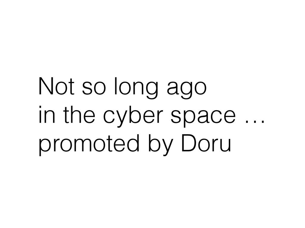 Not so long ago in the cyber space … promoted b...
