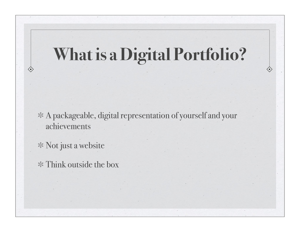 What is a Digital Portfolio? A packageable, dig...