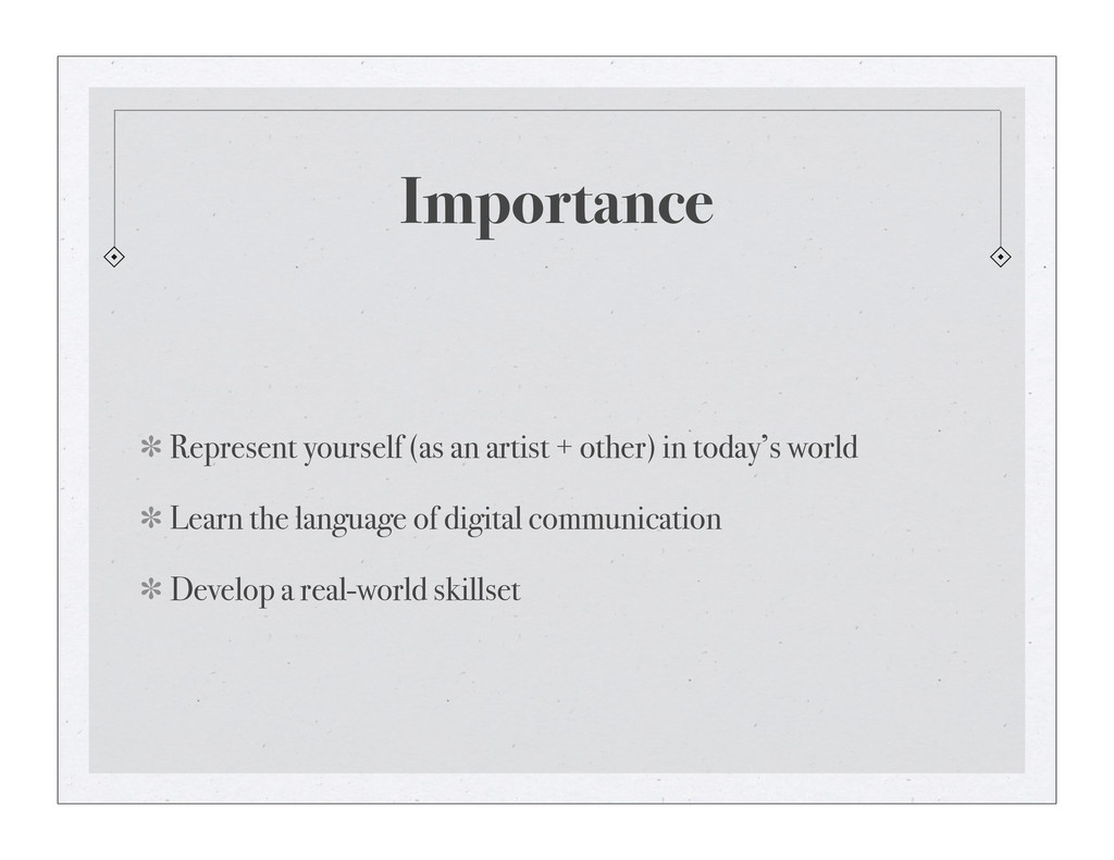 Importance Represent yourself (as an artist + o...