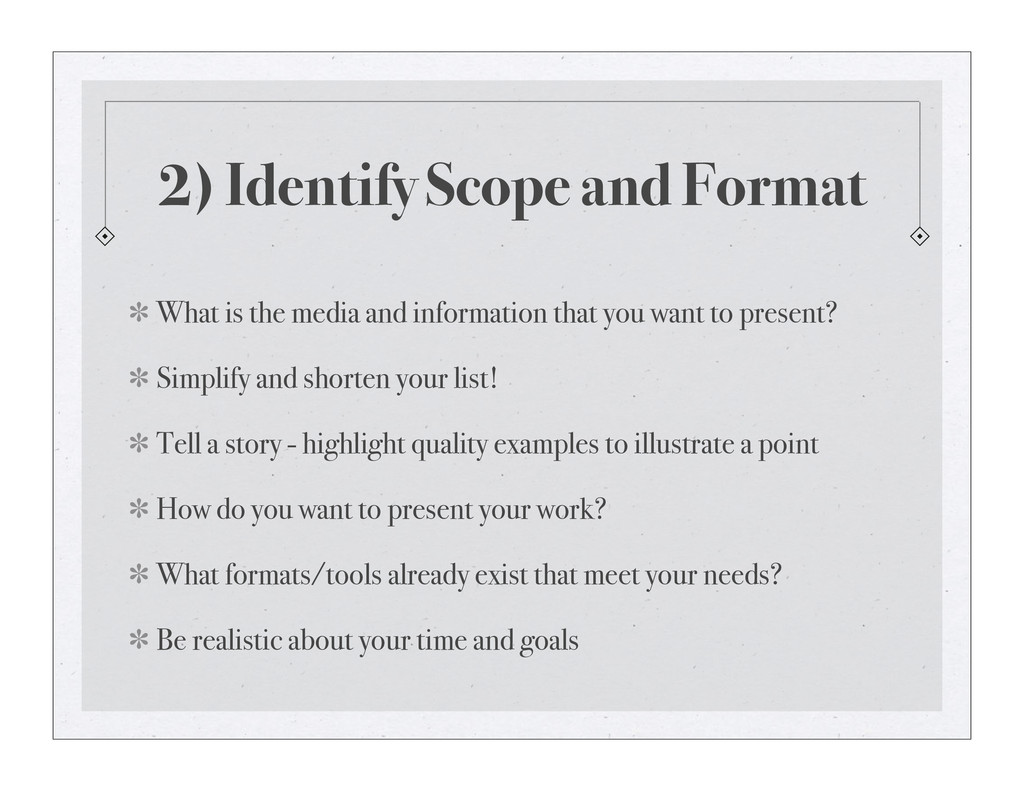 2) Identify Scope and Format What is the media ...