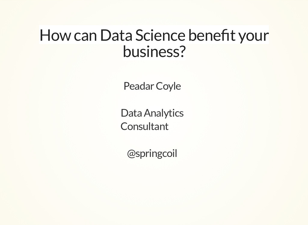 How can Data Science benefit your business? Pead...